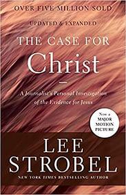 'A Case for Christ' by Lee Strobels