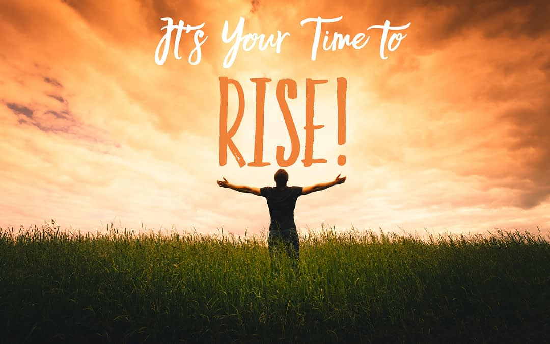 Rise Up and Step Out